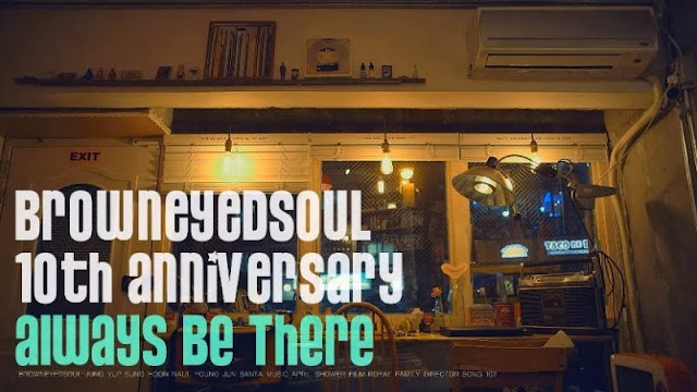 "Brown Eyed Soul Celebrates Ten Year Anniversary with ""Always Be There"" MV"