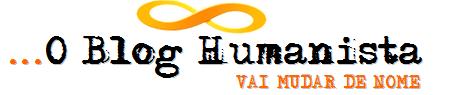 O Blog Humanista