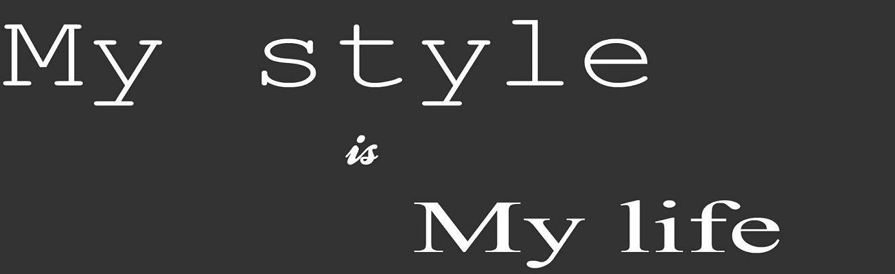 My Style iS my Life