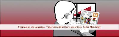 """Formación de usuarios: """"Taller Acreditación y sexenios"""" y """"Taller Mendeley""""."""
