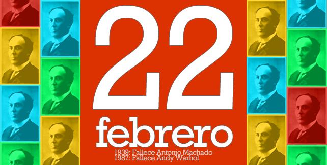 1939: Fallece Antonio Machado. 1987: Fallece Andy Warhol.