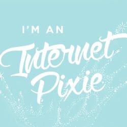 I'm an Internet Pixie