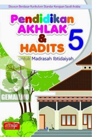 Pendidikan akhlak dan Hadits Untuk Madrasah Ibtidaiyah Kelas 5 6