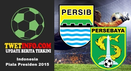 Prediksi Persib vs Persebaya Surabaya, Piala Presiden 06-09-2015