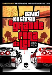 Livro O Grande Fora da Lei a Origem do GTA