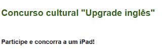 "Concurso cultural ""Upgrade inglês"""