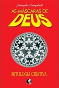 AS MÁSCARAS DE DEUS VOL.04 MITOLOGIA CRIATIVA – Joseph Campbell