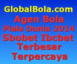 GlobalBola.com Agen Bola Piala Dunia 2014 Sbobet Ibcbet Casino Poker Tangkas Togel Online Terbaik Terbesar Dan Terpercaya