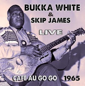 Bukka White & Skip James – Live At The Cafe Au Go Go 1965 (2014)