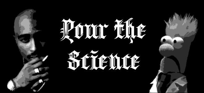 Pour the Science