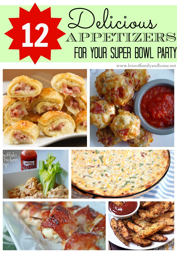 12 Delicious Appetizers For Your Super Bowl Party Love Of Family