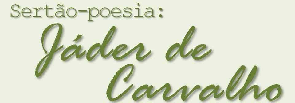 Sertão-Poesia: Jáder de Carvalho