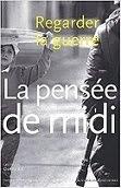 """De Thierry Fabre & Maryline Crivello: """" Regarder la guerre et faire la guerre, c'est le même jeu. """""""