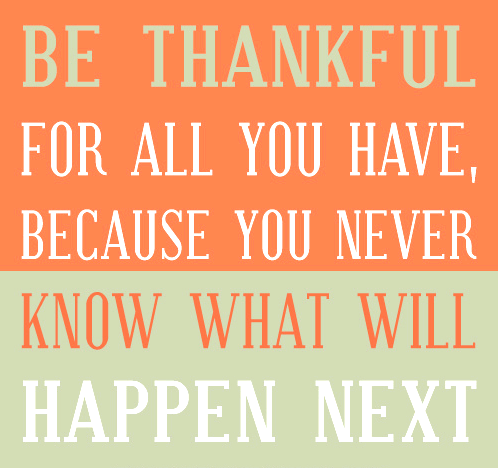 http://www.lovethispic.com/image/28685/be-thankful
