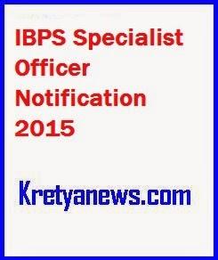 IBPS Specialist officer Notification 2015