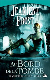 Critique de Au bord de la tombe de Jeaniene Frost Chez milady. Chasseuse de la nuit et une des meilleures série de Bit-lit.