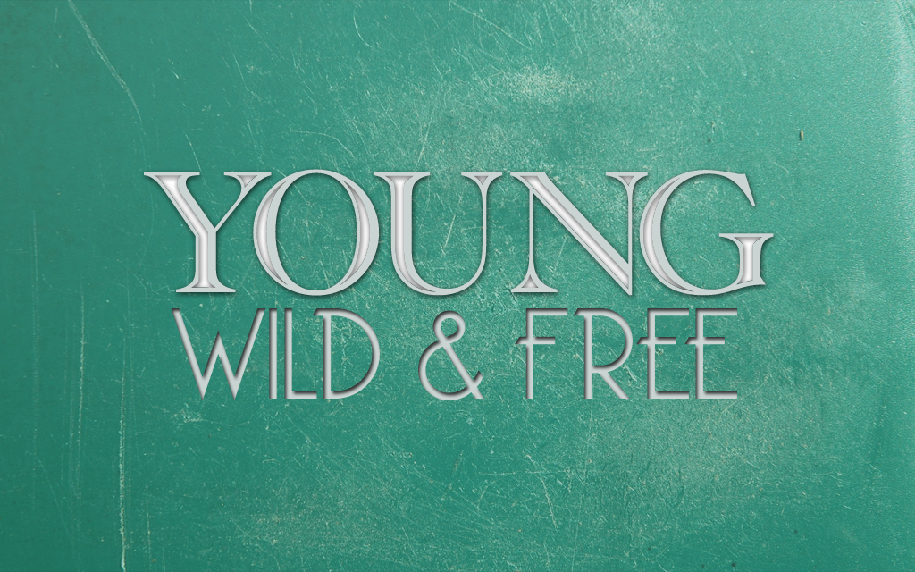 Quotes Young And Wild....
