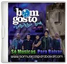 musicas+para+baixar CD Bom Gosto – Subúrbio Bom Ao Vivo (2013)