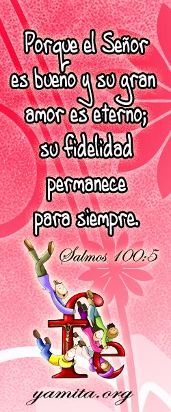 Porque El Señor es bueno y su gran amor es eterno