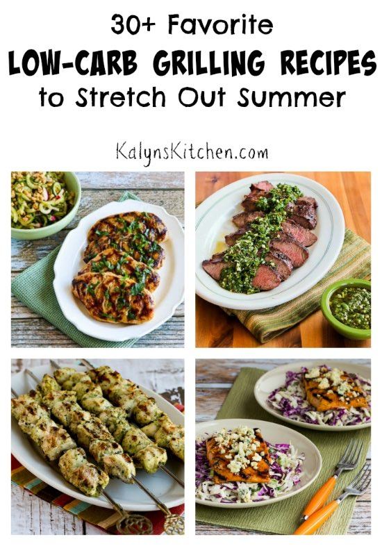 30+ Favorite Low-Carb Grilling Recipes to Stretch Out Summer found on KalynsKitchen.com