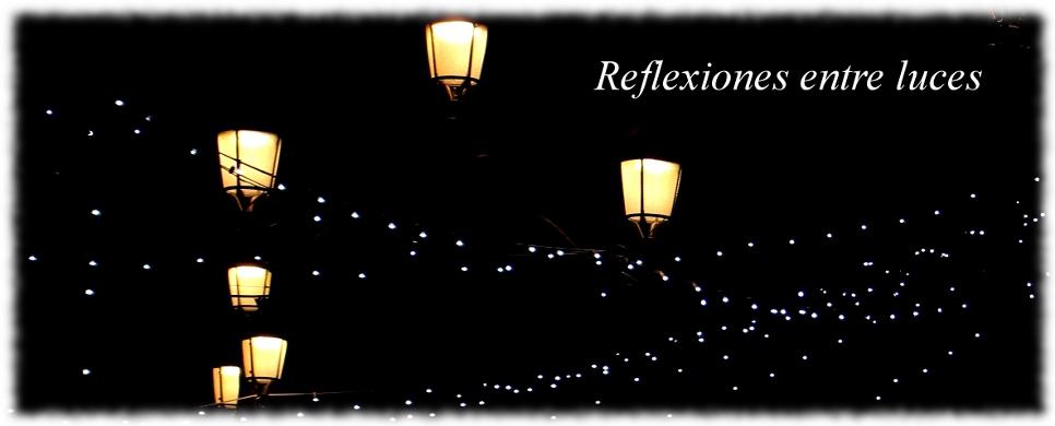 Reflexiones entre luces