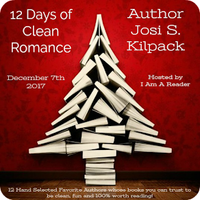 12 Days of Clean Romance - Day 4 featuring Josi S. Kilpack - 7 December