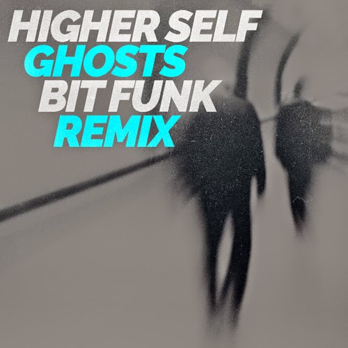 Higher Self - Ghosts (Bit Funk Remix)