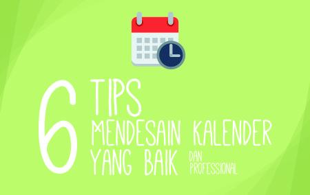 6 Tips Membuat Desain Kalender Yang Baik & Profesional