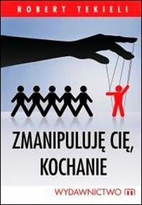 http://www.mwydawnictwo.pl/p/948/zmanipuluj%C4%99-ci%C4%99-kochanie