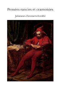 Pensées rancies et cramoisies, par Johannes Zimmerschmühl