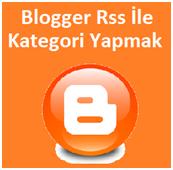 Blogger Rss İle Kategori Yapmak