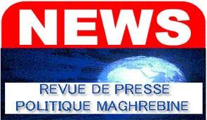 Revue de presse politique maghrebine
