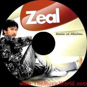 ZEAL : ZAAIN UL ABIDEEN Songs Download (Download Full Album)