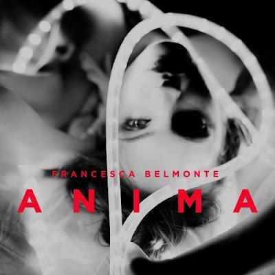 """FRANCESCA BELMONTE """"Anima"""""""