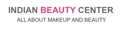 Indian Beauty Center- Indian Makeup And Beauty Blog| Beauty Secrets| Skin and Hair Care| Beauty Blog