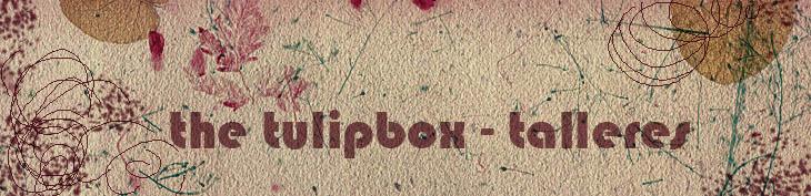 the tulipbox- talleres
