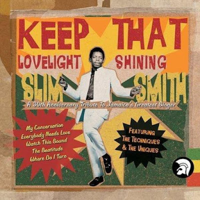 SLIM SMITH - Keep That Lovelight Shining - A 30th Anniversary Tribute To Jamaica's Greatest Singer (2004)