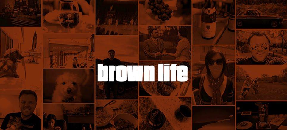 Brown Life