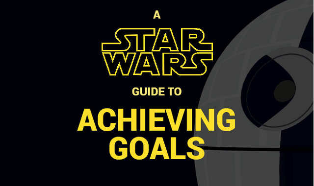 A Star Wars Guide to Achieving Goals