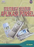 AJIBAYUSTORE  Judul Buku : Membuat Sendiri Aplikasi Ponsel Disertai CD Pengarang : Dr. Suyoto Penerbit : Gava Media