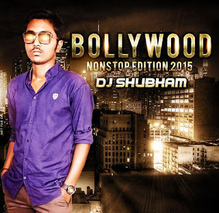 Bollywood+Nonstop+Edition+2015+DJ+Shubham