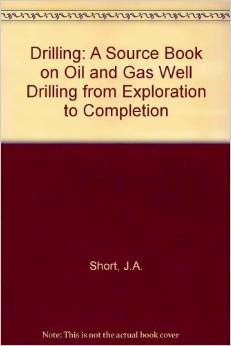 on oil and gas well drilling from exploration to completion