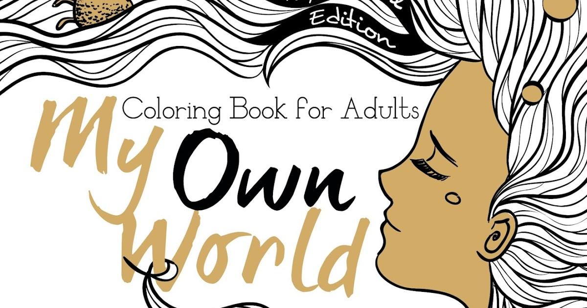 Komunitas Tabrak Warna Pertama Di Indonesia My Own World Buku Mewarnai Untuk Dewasa