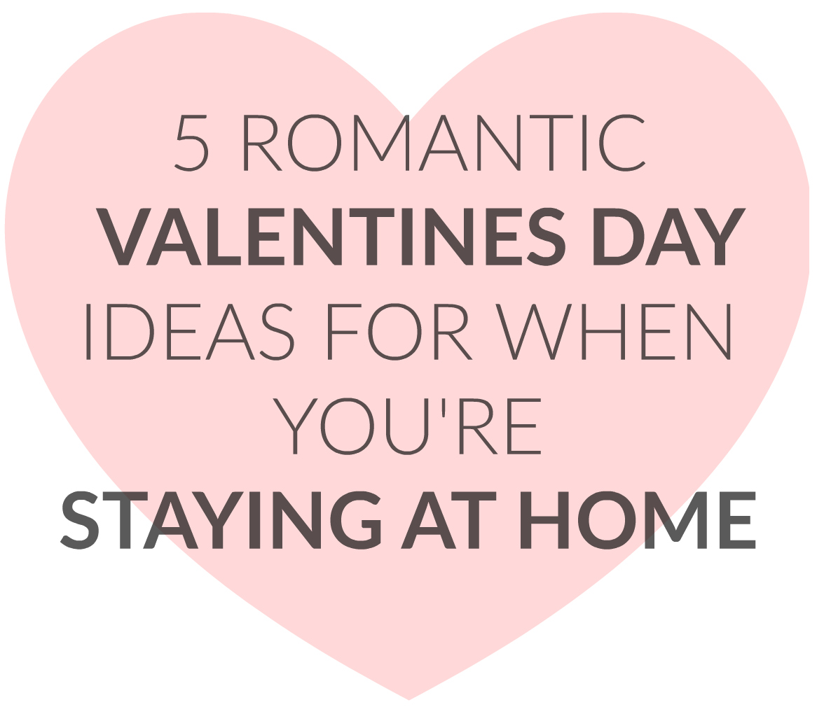 Romantic Stay At Home Valentines Day Ideas Home Ideas