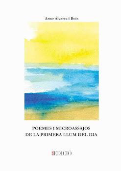 """ARTUR AUTOEDITA EL LLIBRE """"POEMES I MICROASSAJOS DE LA PRIMERA LLUM DEL DIA"""""""