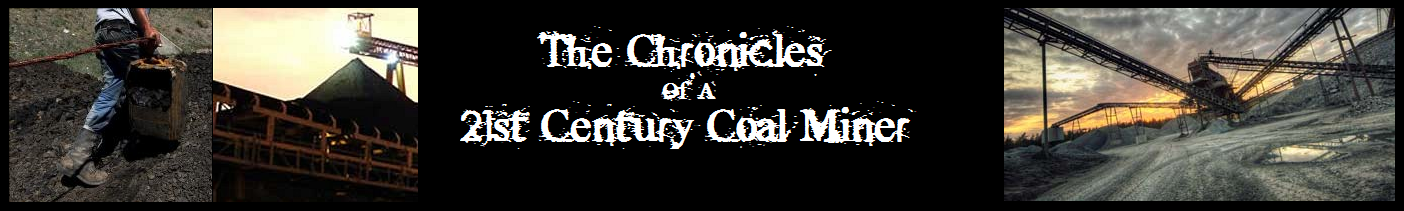 The Chronicles of a 21st Century Coal Miner