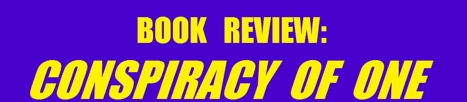 BOOK REVIEW: CONSPIRACY OF ONE