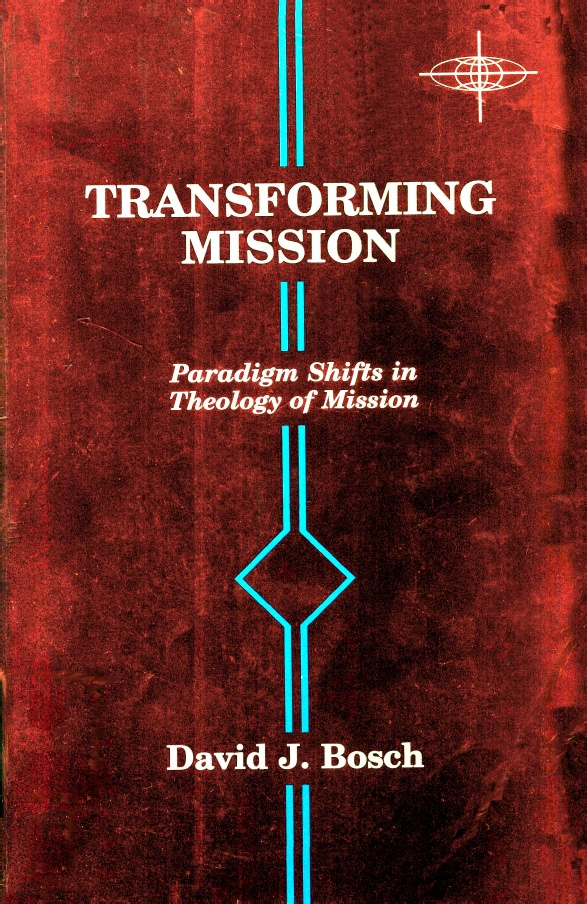 transforming mission david bosch Transforming mission: paradigm shifts in theology of mission (20th anniversary edition) (american society of missiology) ebook: david j bosch.