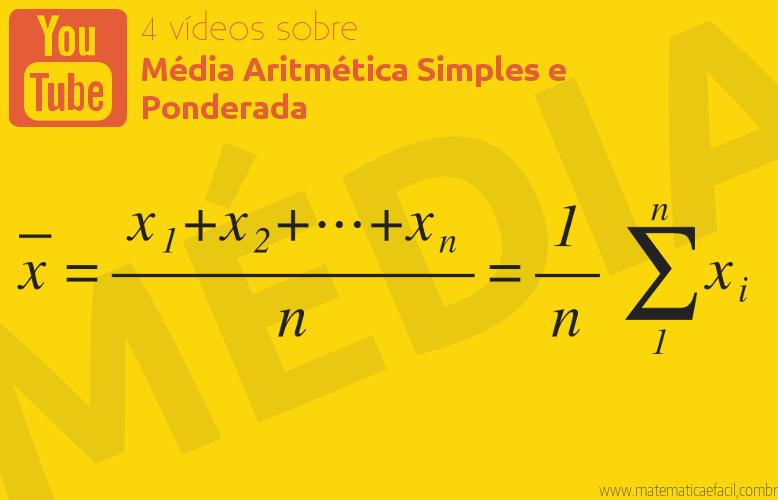 4 vídeos sobre Média Aritmética Simples e Ponderada