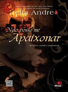Não Posso me Apaixonar - Os Sullivans - Livro 03 - Bella Andre